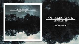 On Elegance - Closure