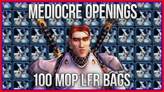 Mediocre Opening Videos | 100 Mists of Pandaria LFR Bags