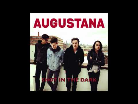 Augustana - Shot In The Dark / HQ, Lyrics