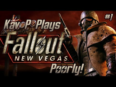 Kav P Plays Fallout: New Vegas Poorly! Part 1