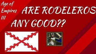 Are Rodeleros any good?? AoE III