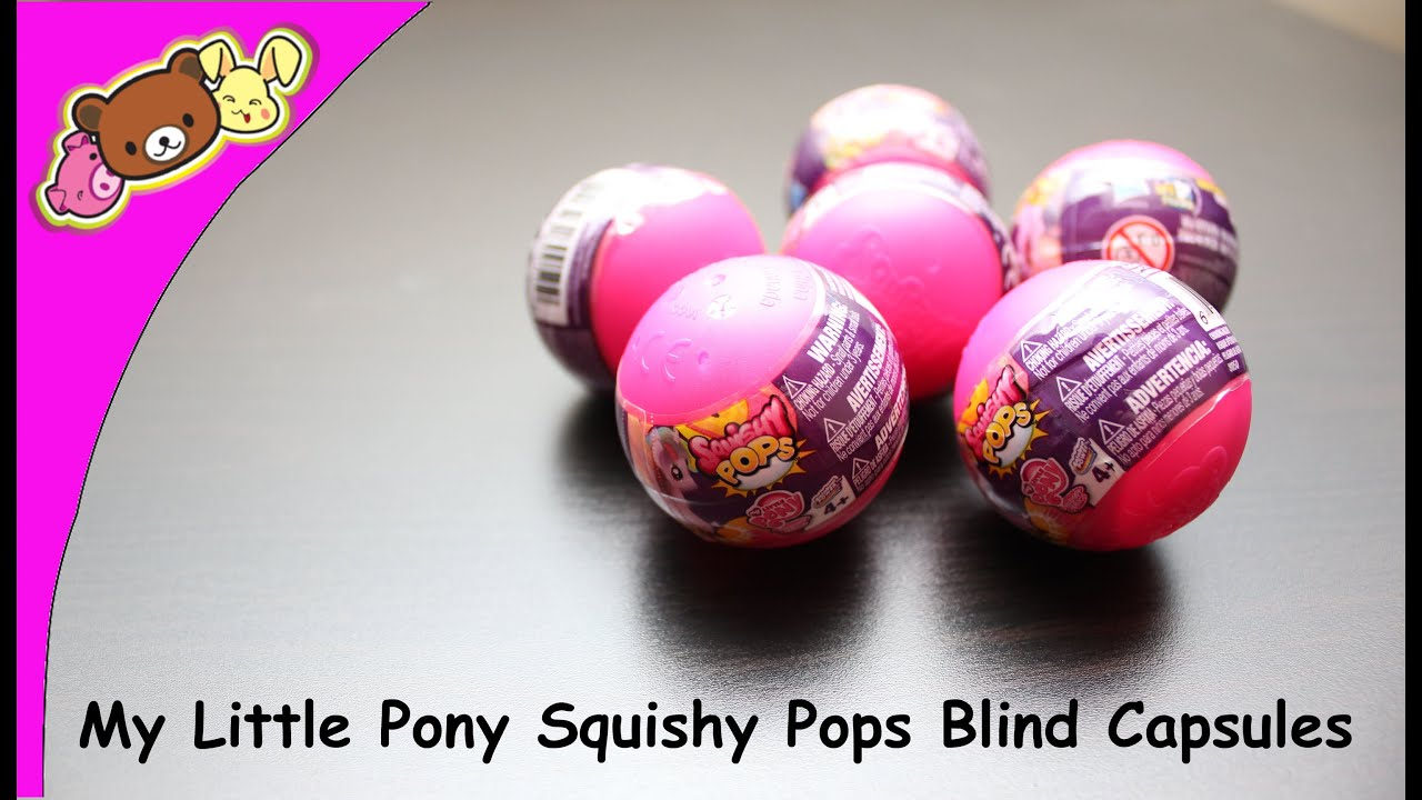 Toys R Us My Little Pony Squishy Pops : My Little Pony Squishy Pops Blind Capsules - Opening/Review! - YouTube