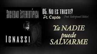 05.IGNASSI & CAPDE - ¿NO ES TRISTE? (Prod. Underground Estudios) #SOCIEDADESTEREOTÍPICA