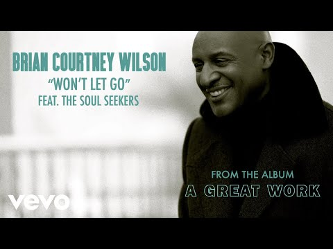 Brian Courtney Wilson - Won't Let Go (Audio) ft. The Soul Seekers