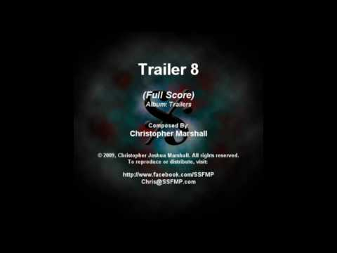 Trailer 8 (Full Score)