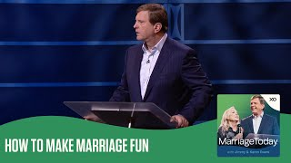 How to Make Maŗriage Fun | The MarriageToday Podcast | Jimmy and Karen Evans