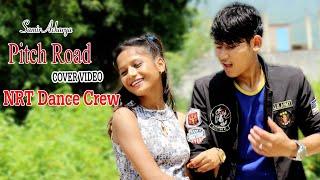 Pitch Road - Samir Acharya |Bidhya Tiwari| Ft.Sushant,Aanchal,Mr.RJ| Cover Video _NRT Dance Crew