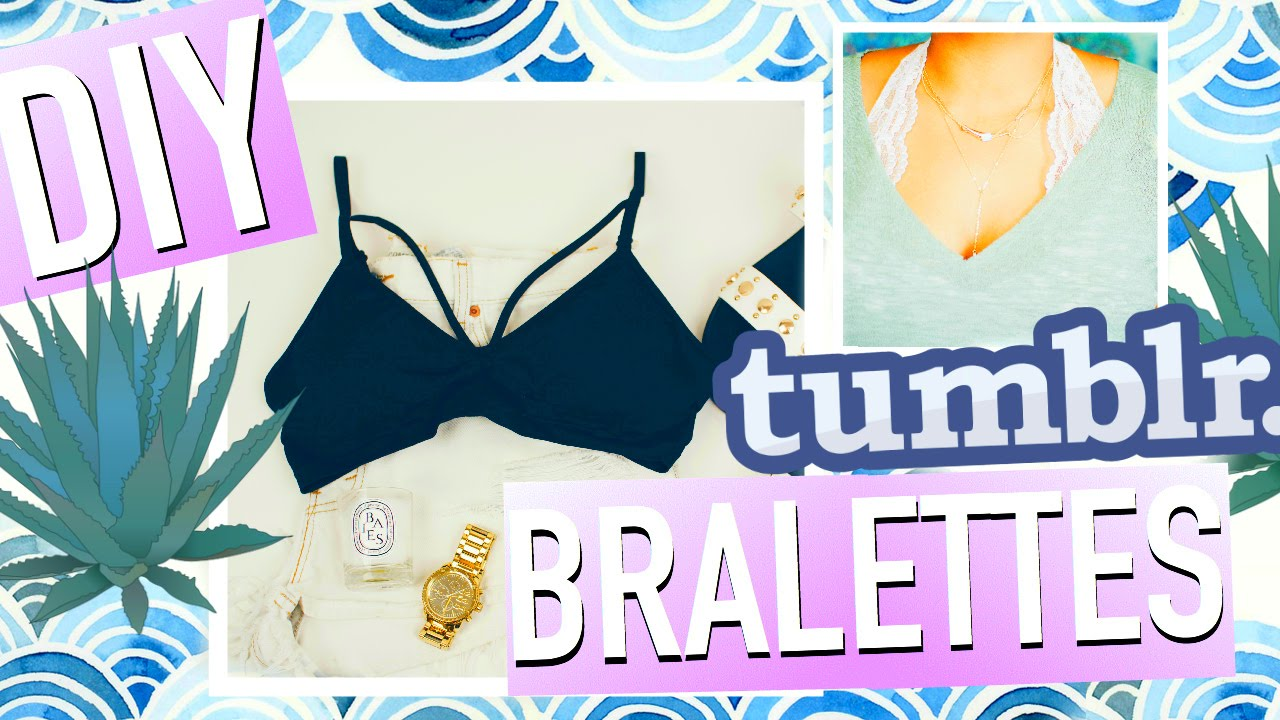 DIY Tumblr Clothes: 3 EASY Bralettes #TumblrMySummer - YouTube
