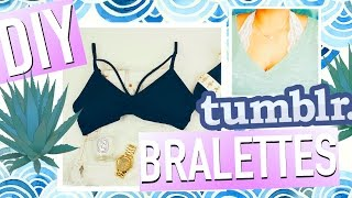 Diy Tumblr Clothes: 3 Easy Bralettes #tumblrmysummer