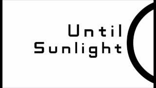 Until Sunlight - Until Sunlight...