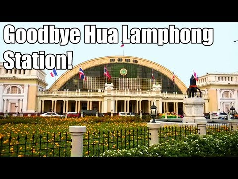 Discover Bangkok:  Hua Lamphong Station, The Long Goodbye