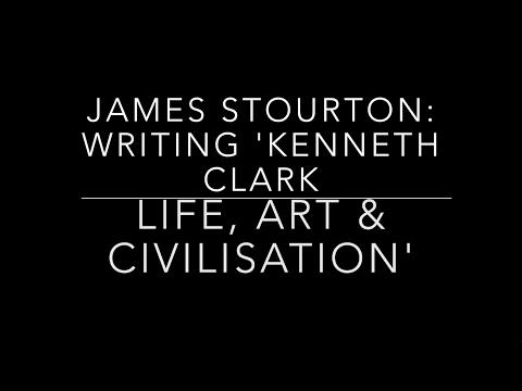 "James Stourton: Writing ""Kenneth Clark: Life, Art and Civilisation"""