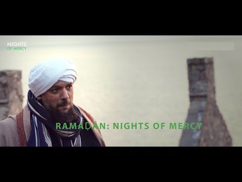 Ramadan: Nights of Mercy (Part 1)