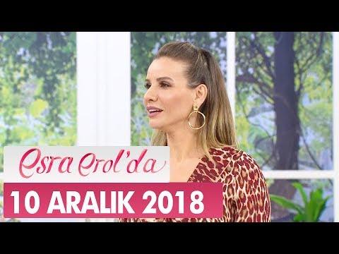 Esra Erol'da 10 Aralık 2018 - Tek Parça