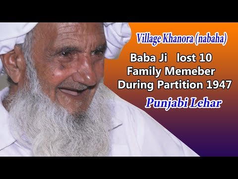 10 Family Members Murdered This Old Man In Village Khanora Nabha at Time Of Punjab Partition 1947