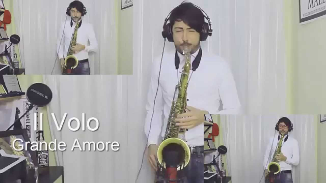 Il Volo - Grande Amore (Cover Sax Daniele Vitale)