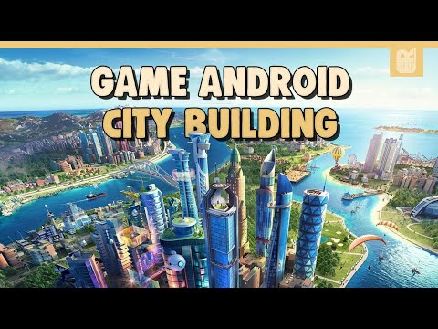 10 Game Android Simulasi City Building Terbaik 2020 | Offline / Online