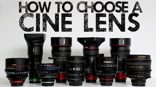 How to choose the RIGHT cinema lens
