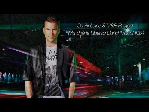 DJ Antoine & V&P Project - Ma Chérie Liberta (Janki 'Vocal' Mix) (DOWNLOAD)