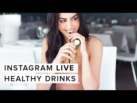 Instagram Live  11/06/17 - All About Healthy Drinks