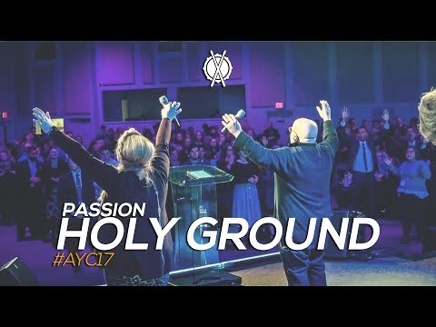 Holy Ground // Passion // #AYC17