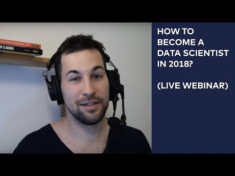 [RECORDING] How to become a Data Scientist in 2018? (Free Live Webinar)