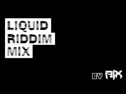 Liquid Riddim Mix #1 by Aix