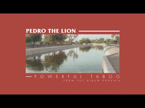 Pedro The Lion - Powerful Taboo [OFFICIAL AUDIO]