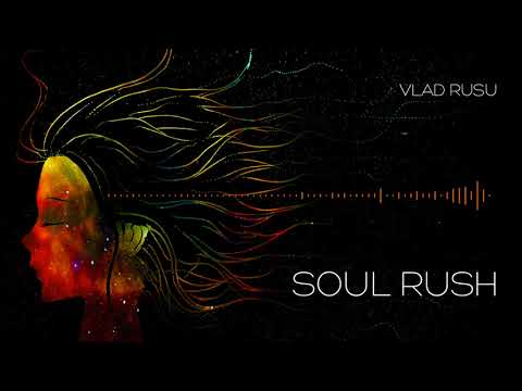 Vlad Rusu - Soul Rush (Original Mix)