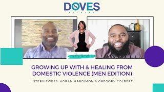 Growing up With and Healing From a Domestic Violence Environment | Koran Hardimon & Greg Colbert