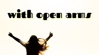 With Open Arms