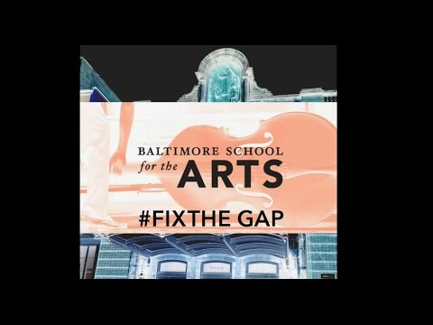 Save Baltimore School for the Arts - Fix the Gap