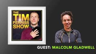 Malcolm Gladwell Interview (Full Episode) | The Tim Ferriss Show (Podcast)
