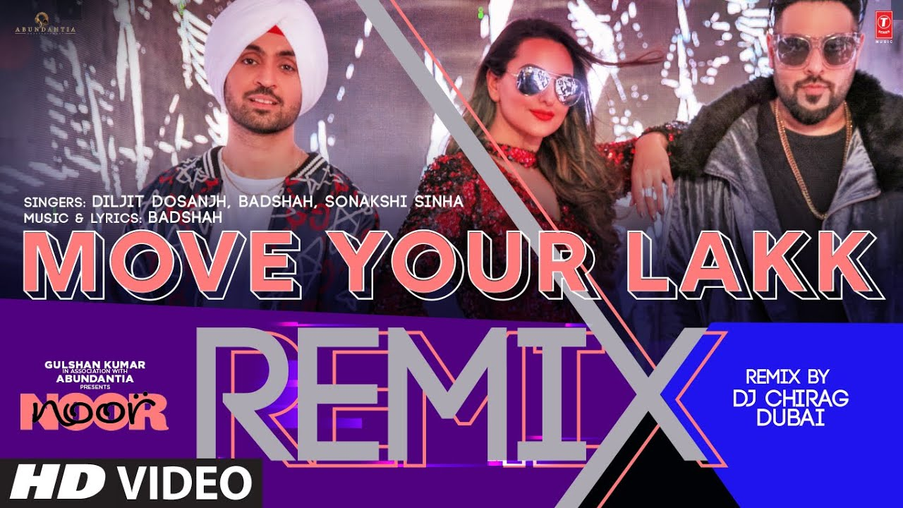 Download Move Your Lakk - Remix | Diljit Dosanjh, Badshah, Sonakshi Sinha | Dj Chirag Dubai
