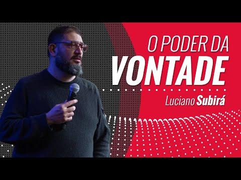 O PODER DA VONTADE Luciano Subirá