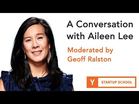 A Conversation with Aileen Lee - Moderated by Geoff Ralston