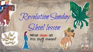 Revelation Sunday School lesson for elementary kids