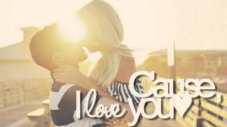 ♫`₀₅.Cause I Love You