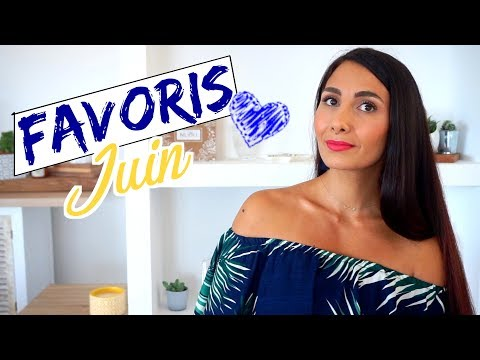 FAVORIS DU MOIS  | JUIN ✨Beauty & Healthy 🌿