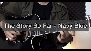 the story so far - navy blue (guitar cover)