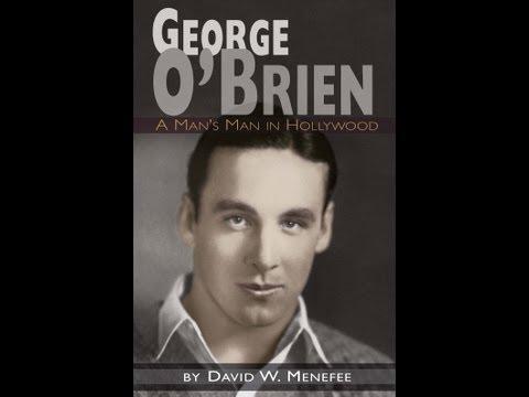 Silent Movie Star George O'Brien: A Man's Man in Hollywood
