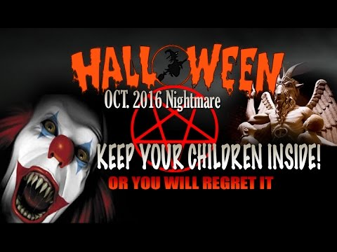 KEEP Your Kids Inside this HALLOWEEN! Creepy Clown NIGHT & Child SACRIFICE Scheduled!!