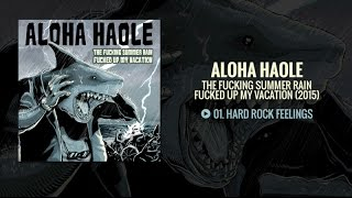 Aloha Haole - The Fucking Summer Rain Fucked Up My Vacation [EP 2015]