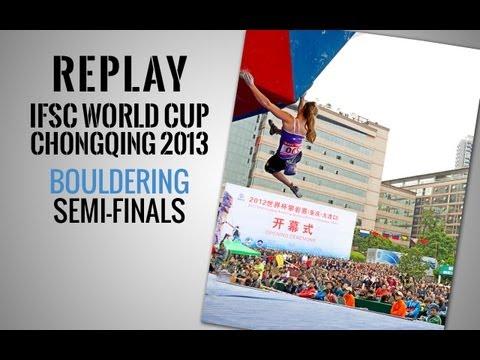 IFSC Climbing World Cup Chongqing 2013 - Bouldering - Replay Semi-Finals
