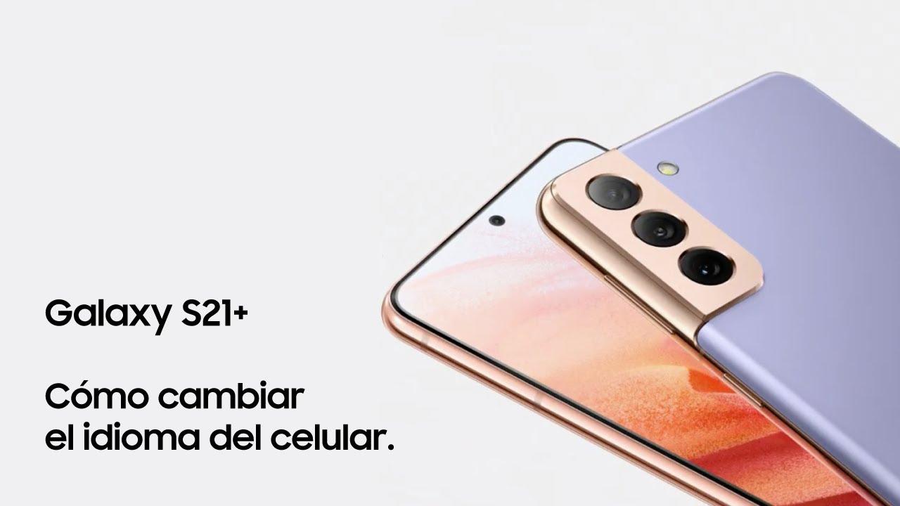 Samsung   Producto   Galaxy S21+   ¿Cómo cambiar el idioma del celular?