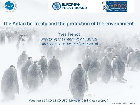 Yves Frenot - The Antarctic Treaty and the protection of the environment (EPB-APECS webinar)