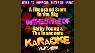 Video A Thousand Stars in the Sky (In the Style of Kathy Young & The Innocents) (Karaoke Version) download MP3, 3GP, MP4, WEBM, AVI, FLV Agustus 2017