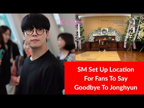 SM Entertainment Has Prepared A Location For Fans To Say Their Goodbyes To Shinee's Jonghyun!