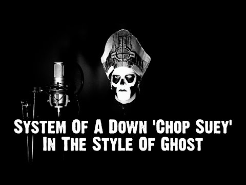 System Of A Down - Chop Suey! | In the Style of Ghost