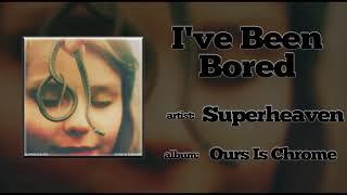 Superheaven - I've Been Bored (2015)